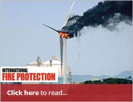 The Importance Of Fire Suppression In Wind Turbines - International Fire Protection - 7th September 2018