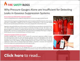 Why Pressure Gauges Alone Are Insufficient For Detecting Leaks In Gaseous Suppression Systems - 4th February 2019 - Safe Secure Magazine
